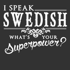 Mówię po szwedzku, jaką ty posiadasz supermoc?